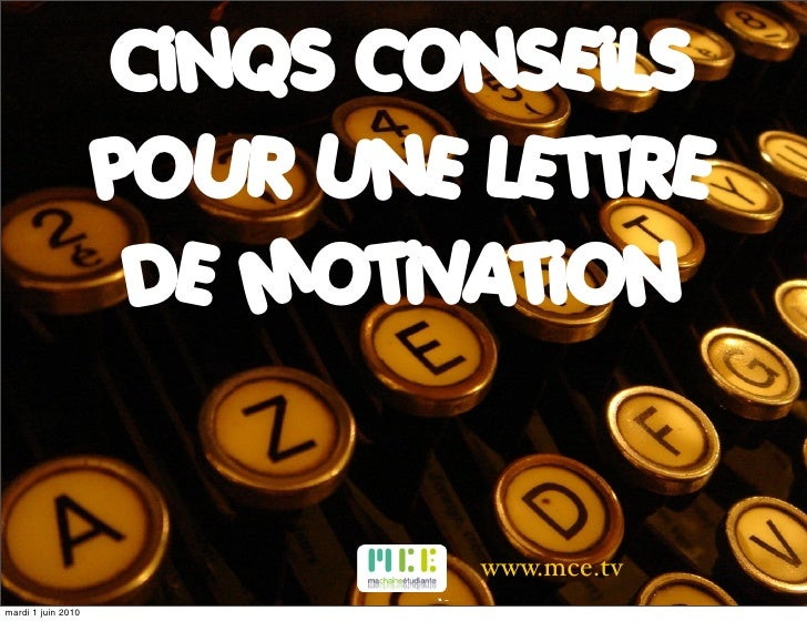 CiNQS CONSEiLS                     POUR UNE LETTRE                      DE MOTiVATiON                                www.m...