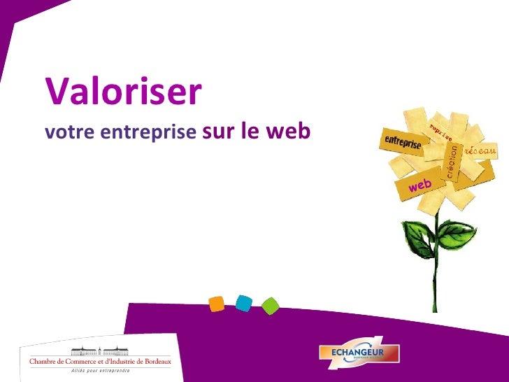Valoriser votre entreprise  sur le web web
