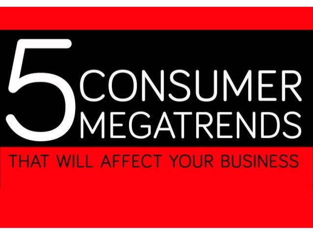 5 Consumer Megatrends 2014 - That Will Affect Your Business