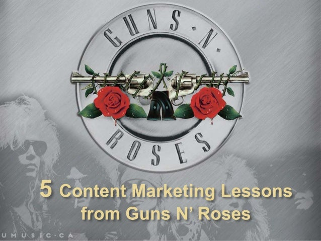 5 content marketing lessons from Guns N' Roses