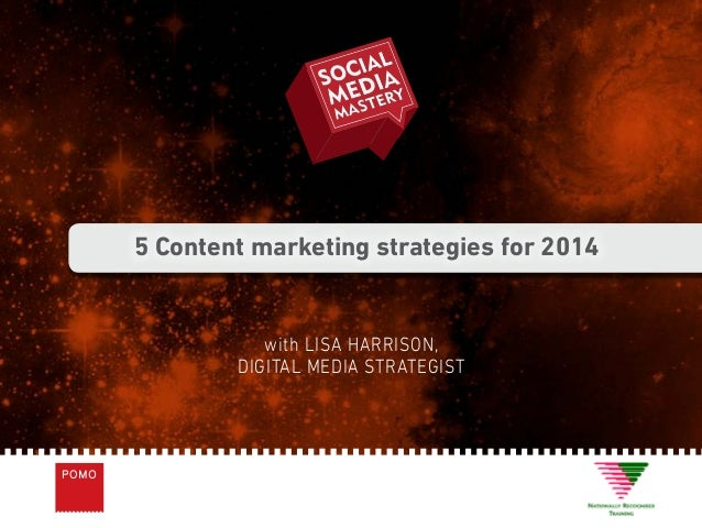 5 Content marketing strategies for 2014  with LISA HARRISON, DIGITAL MEDIA STRATEGIST