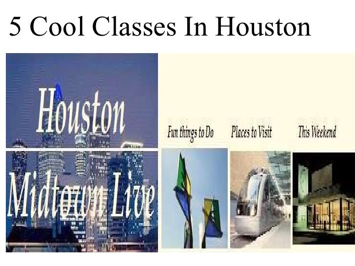 5 Cool Classes In Houston