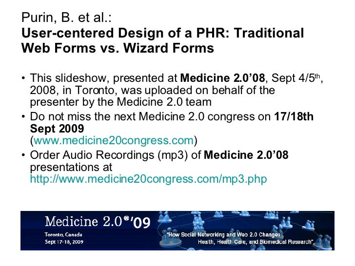 Purin, B. et al.: User-centered Design of a PHR: Traditional Web Forms vs. Wizard Forms <ul><li>This slideshow, presented ...