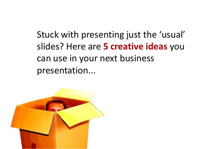 Creative presentations
