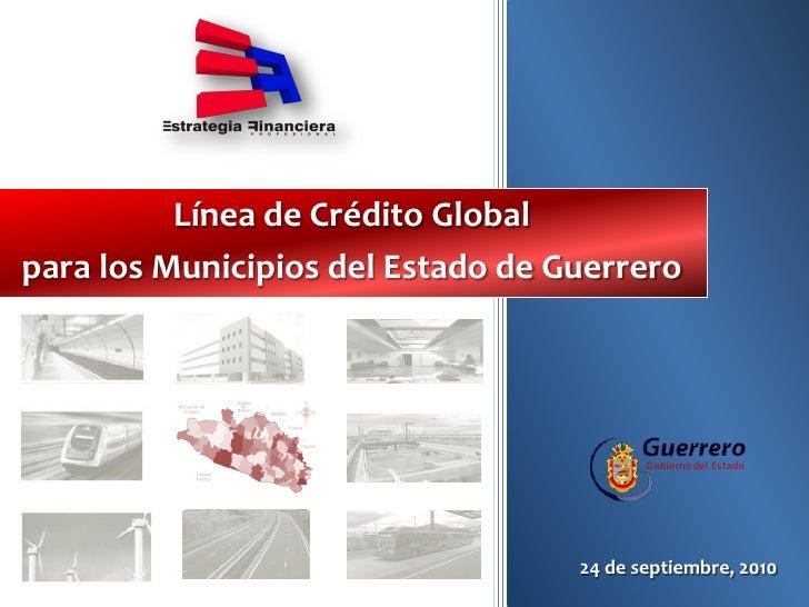 Línea de Crédito Global para los Municipios del Estado de Guerrero                                               Gobierno ...
