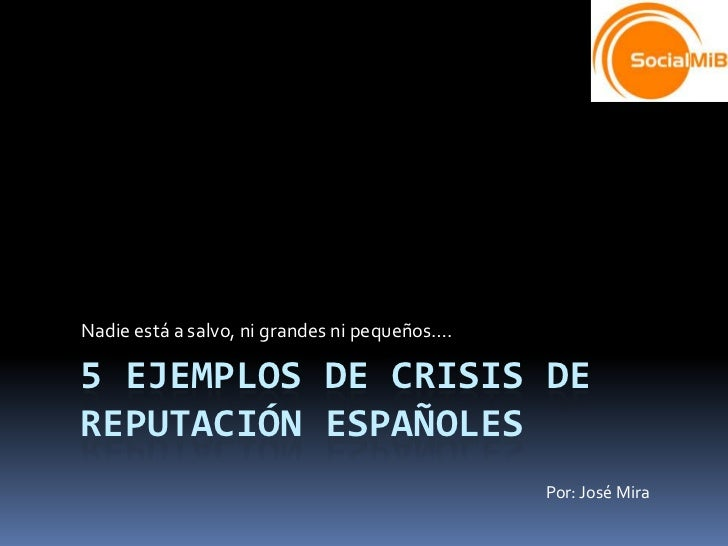 Nadie está a salvo, ni grandes ni pequeños….5 EJEMPLOS DE CRISIS DEREPUTACIÓN ESPAÑOLES                                   ...