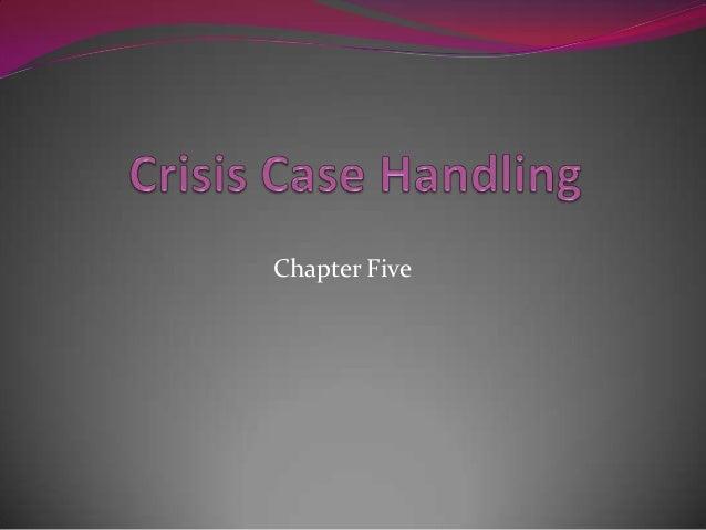 5 crisis case handling
