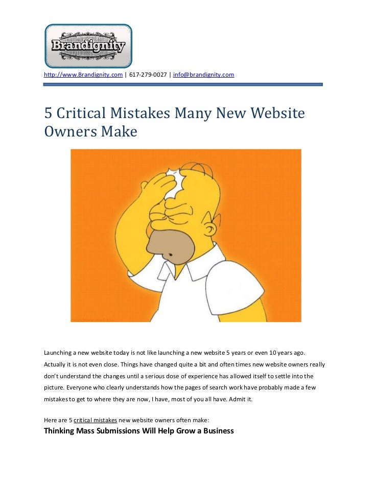 http://www.Brandignity.com   617-279-0027   info@brandignity.com5 Critical Mistakes Many New WebsiteOwners MakeLaunching a...