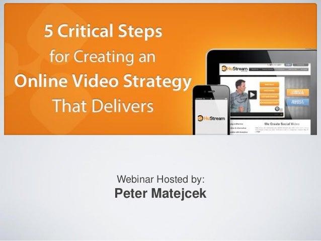 Webinar Hosted by:  Peter Matejcek