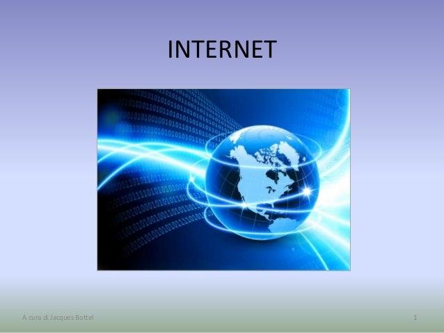 INTERNET 1A cura di Jacques Bottel