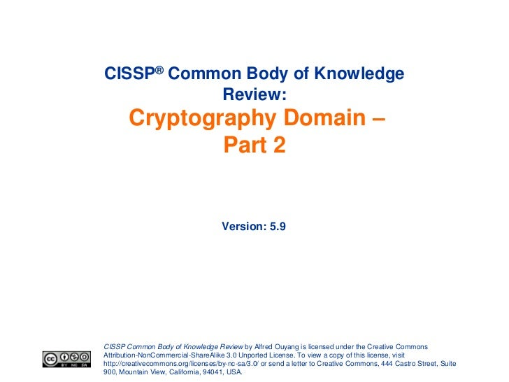 CISSP® Common Body of Knowledge           Review:       Cryptography Domain –               Part 2                        ...