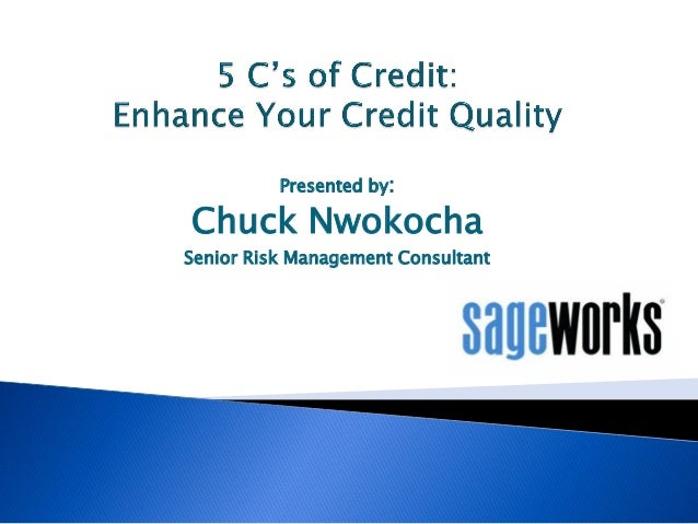 Presented by:  Chuck Nwokocha Senior Risk Management Consultant