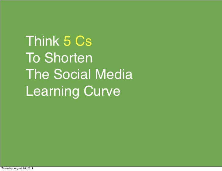 Think 5 Cs to Shorten the Social Media Learning Curve
