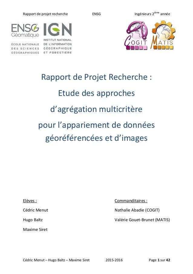 Rapport de projet recherche ENSG Ingénieurs 2ième année Cédric Menut – Hugo Baltz – Maxime Siret 2015-2016 Page 1 sur 42 R...