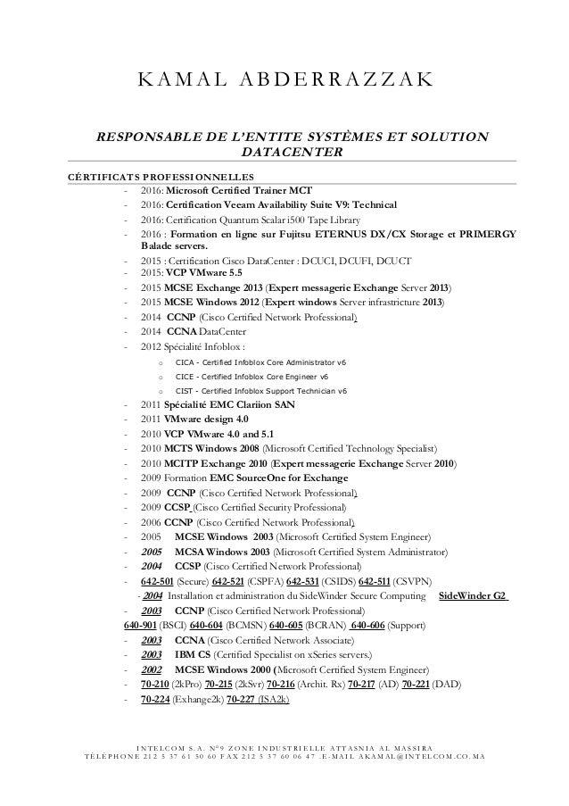 K A M A L A B D E R R A Z Z A K RESPONSABLE DE L'ENTITE SYSTÈMES ET SOLUTION DATACENTER CÉRTIFICATS PROFESSIONNELLES - 201...
