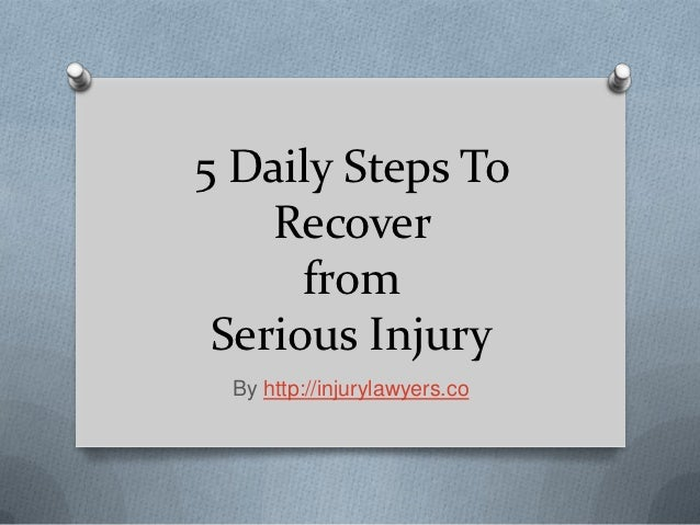 5 Daily Steps to Recover From Serious Injury