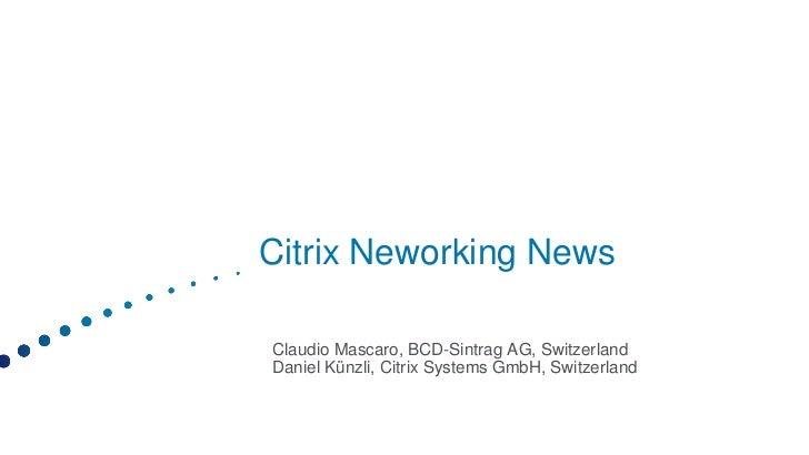 5 dani künzli citrix networking news 1
