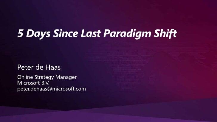 5 days since last paradigm shift   microsoft cloud services peter de haas - 17-9-2010