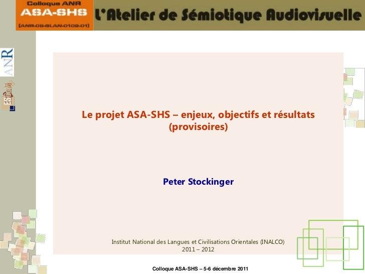 Le projet ASA-SHS – enjeux, objectifs et résultats                 (provisoires)                         Peter Stockinger ...