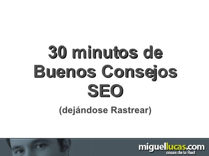 30 minutos de Buenos Consejos SEO (dejándose Rastrear)