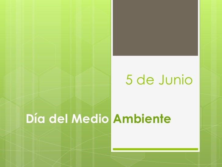5 de JunioDía del Medio Ambiente