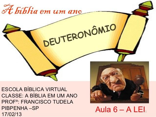 A bíblia em um ano                             ÔM IO                 T ERON              DEUESCOLA BÍBLICA VIRTUALCLASSE: ...