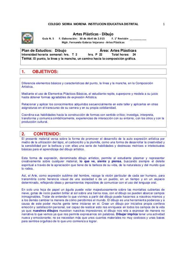 COLEGIO SIERRA MORENA INSTITUCION EDUCATIVA DISTRITAL Artes Plásticas - Dibujo Guía N. 5 F. Elaboración: 30 de Abril de 2....