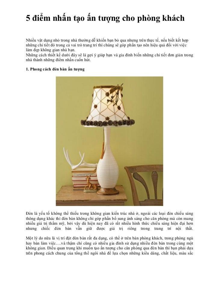 5 điểm nhấn tạo ấn tượng cho phòng kháchNhiều vật dụng nhỏ trong nhà thường dễ khiến bạn bỏ qua nhưng trên thực tế, nếu bi...