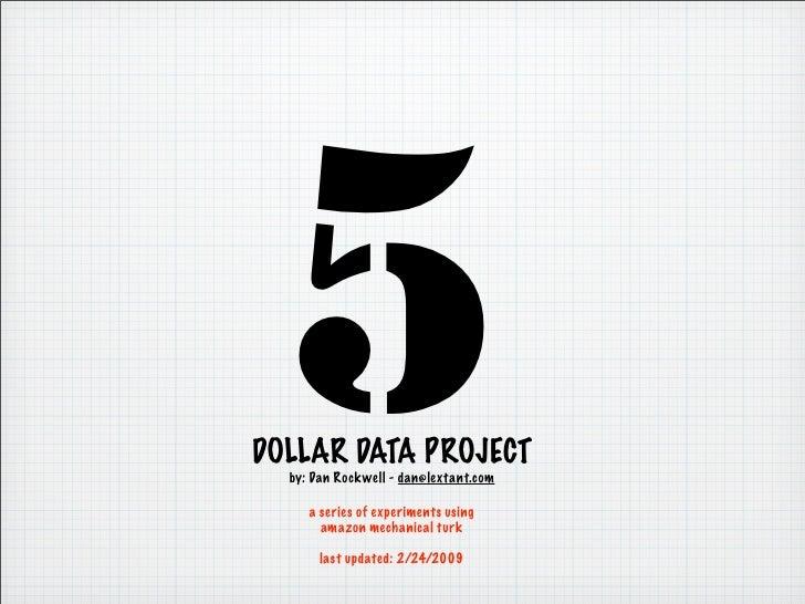 5 Dollar Data Updated Feb. 2009