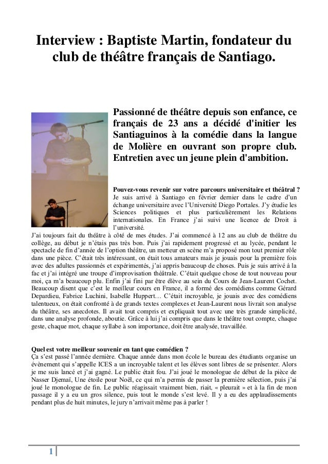 1 Interview : Baptiste Martin, fondateur du club de théâtre français de Santiago. Passionné de théâtre depuis son enfance,...