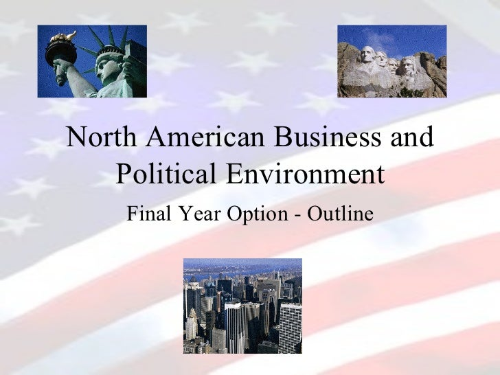 North American Business and Political Environment Final Year Option - Outline