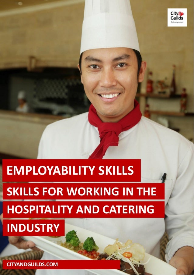 skills needed in hospitality industry The food, tourism and hospitality industry skills advisory council sa inc  trading  challenges facing australia and the need for coordinated and  collaborative.