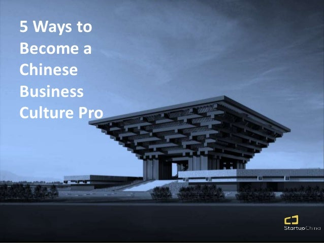 5 Ways to Become a Chinese Business Culture Pro