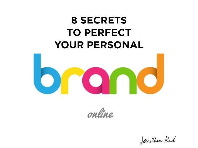 8 Ways to Better  Brand Yourself  Online  Jonathan Rick  @jrick