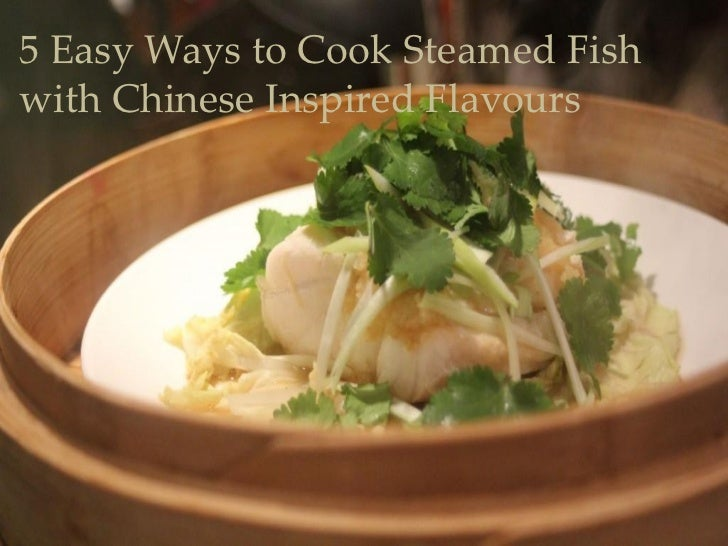 5 easy ways to cook steamed fish with chinese inspired for Ways to cook fish