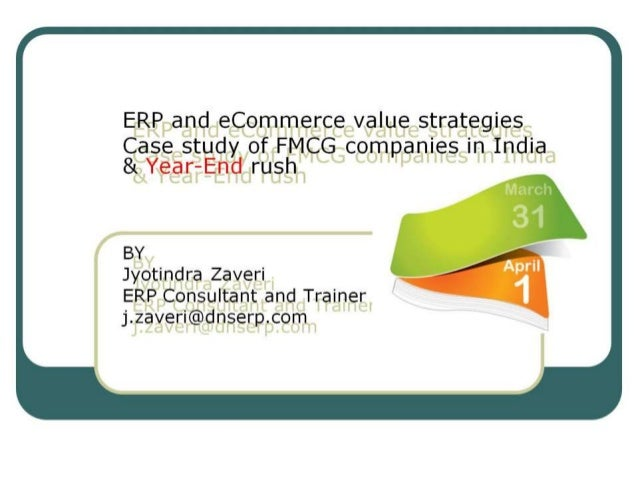 Year End rush - ERP and eCommerce Case study of FMCG companies in India
