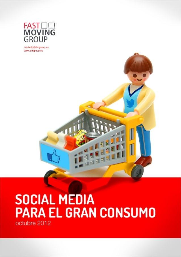 White Paper SOCIAL MEDIA PARA EL GRAN CONSUMO contacto@tfmgroup.es www.tfmgroup.es