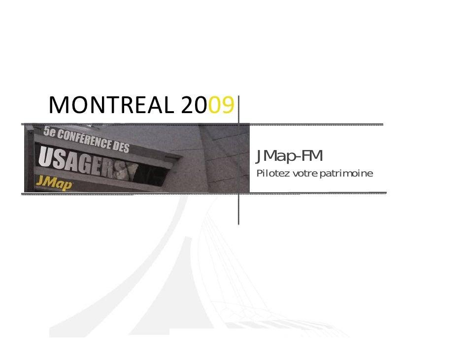 MONTRÉAL2009                 JMap-FM                 Pilotez votre patrimoine