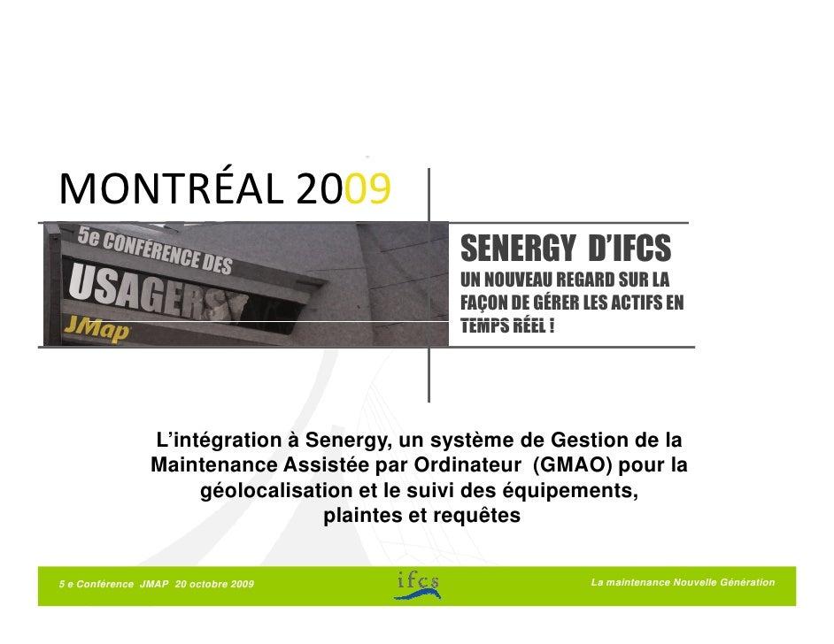 MONTRÉAL 2009                                              SENERGY D'IFCS                                              UN ...