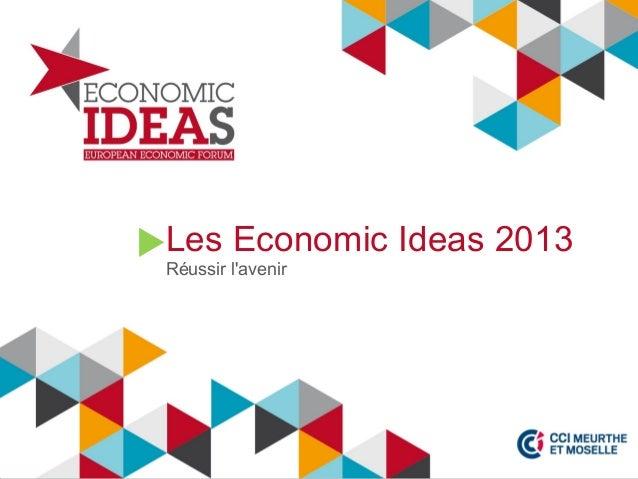 Les Economic Ideas 2013 Réussir l'avenir