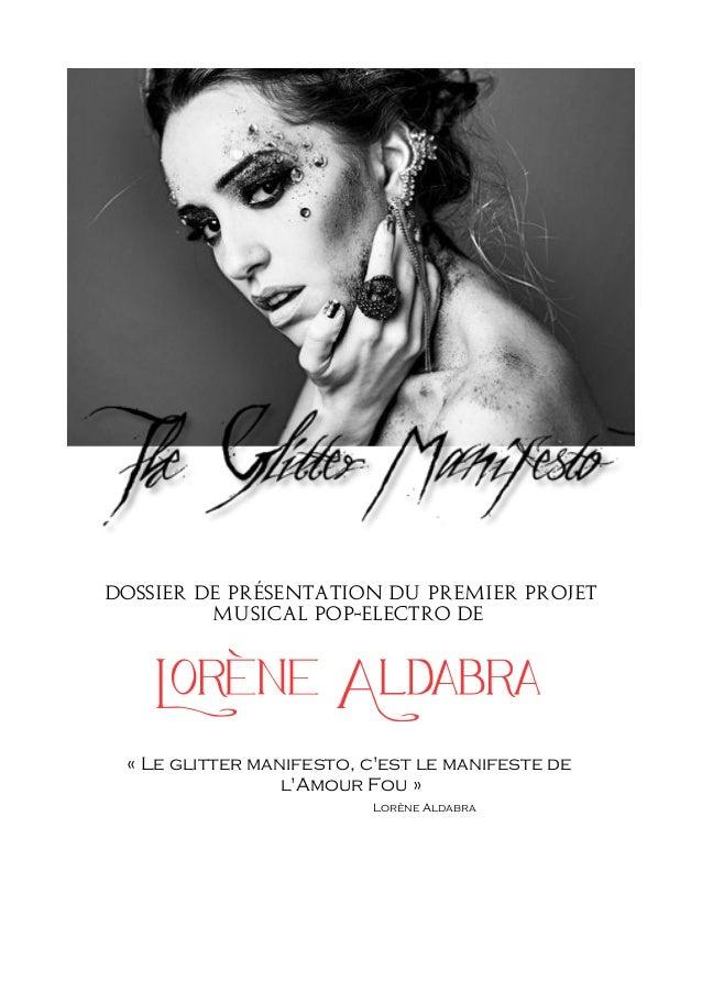 Dossier de présentation du premier projet Musical pop-electro de Lorène Aldabra « Le glitter manifesto, c'est le manifeste...