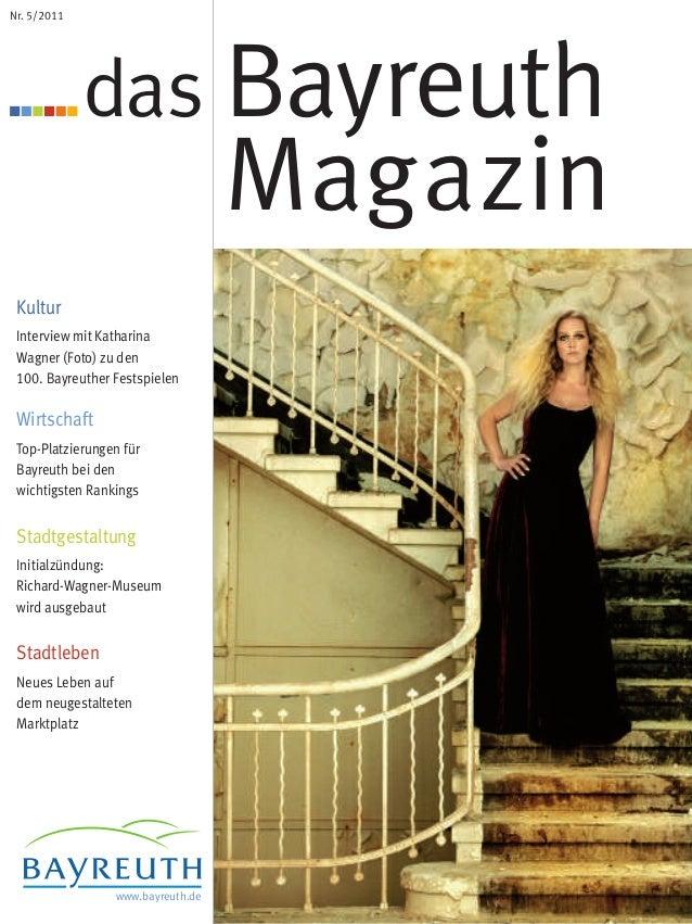 das Bayreuth Magazin Kultur Interview mit Katharina Wagner (Foto) zu den 100. Bayreuther Festspielen Wirtschaft Top-Platzi...