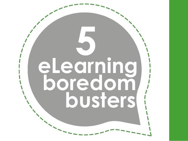 5 eLearning boredom busters
