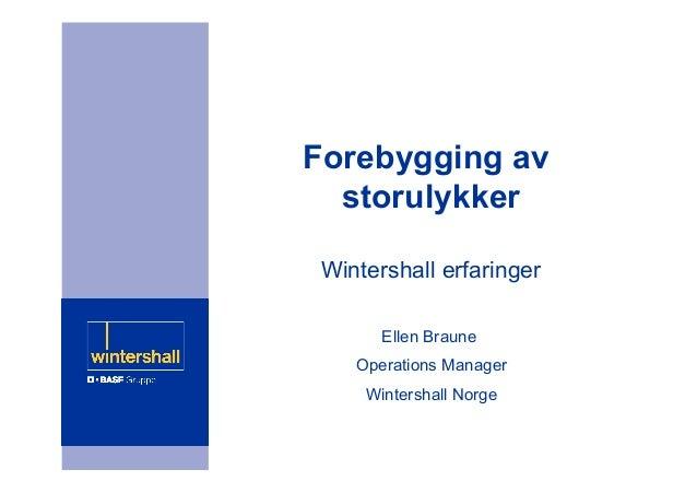 Forebygging av storulykker - Wintershalls erfaringer