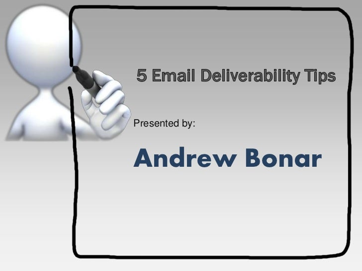 5 Things to Ensure Better Deliverability by Andrew Bonar at email Marketing Day Webinar