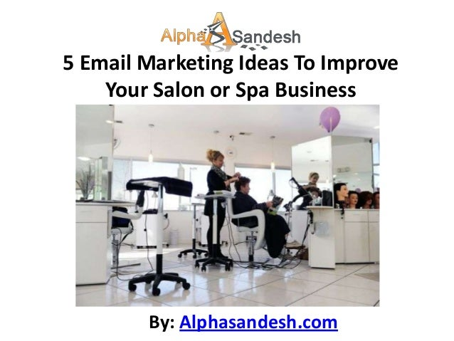 5 email marketing ideas to improve your salon or spa business for Salon marketing