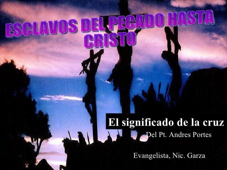 5 esclavos del pecado asta Jesus Pt Nic Garza