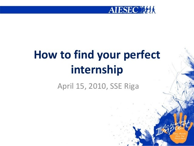 How to find your perfect internship April 15, 2010, SSE Riga