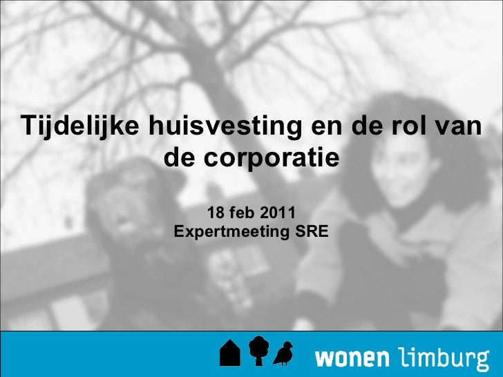 Tijdelijke huisvesting en de rol van de corporatie 18 feb 2011 Expertmeeting SRE