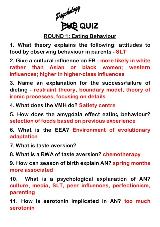 PUB QUIZ ROUND 1: Eating Behaviour 1. What theory explains the following: attitudes to food by observing behaviour in pare...